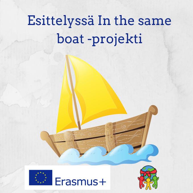 Esittelyssä In the same boat- niminen Erasmus+ -projekti. Piirretty purjevene seilaa ja sen alapuolella ovat Erasmus+ -logo ja Pinskujen logo.